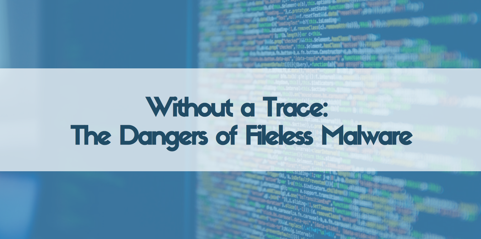 Without a Trace: The Dangers of Fileless Malware - Intezer